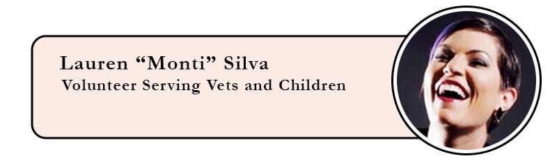 """Lauren """"Monti"""" Silva. Volunteer Serving Veterans and Children in need"""