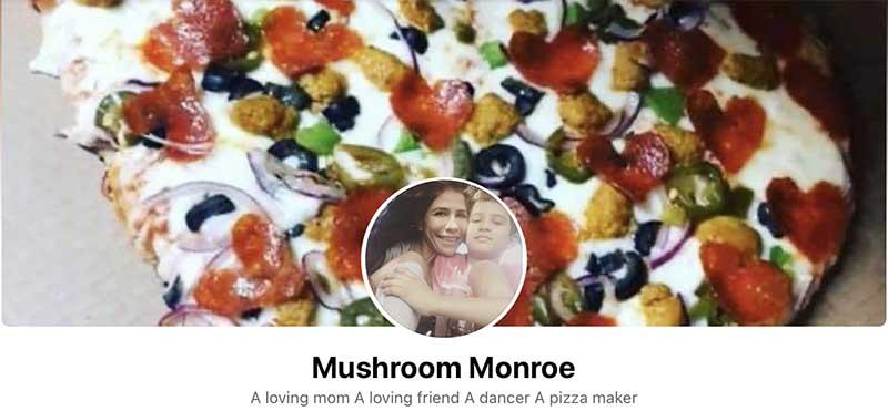 Mushroom Monroe is a loving mom, a loving friend, a dancer and a pizza maker